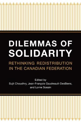 Dilemmas of Solidarity: Rethinking Distribution in the Canadian Federation (Paperback)