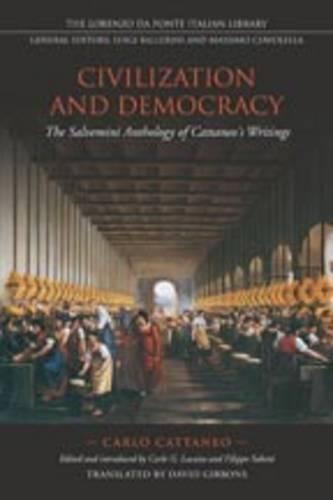 Civilization and Democracy: The Salvernini Anthology of Cattaneo's Writings - Lorenzo Da Ponte Italian Library (Paperback)