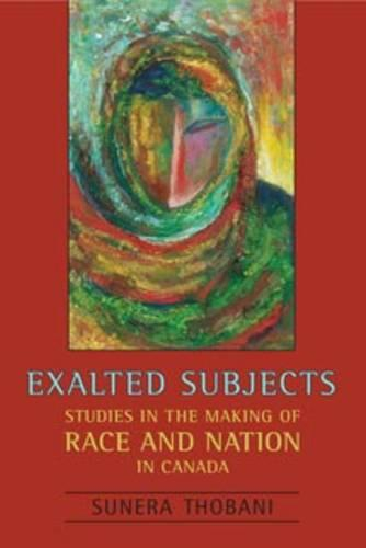 Exalted Subjects: Studies in the Making of Race and Nation in Canada (Paperback)