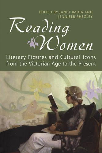 Reading Women: Literary Figures and Cultural Icons from the Victorian Age to the Present - Studies in Book and Print Culture (Paperback)