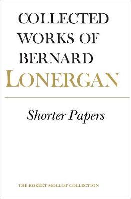 Shorter Papers: Volume 20 - Collected Works of Bernard Lonergan 20 (Paperback)