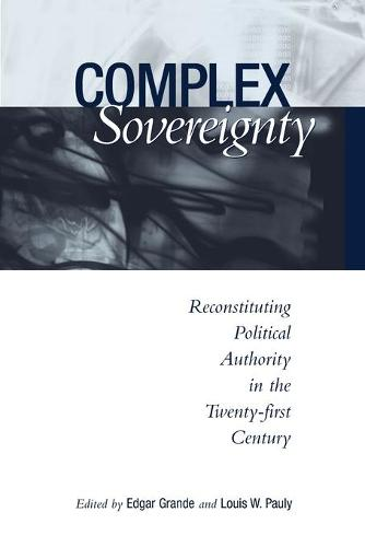 Complex Sovereignty: Reconstituting Political Authority in the Twenty-First Century (Paperback)