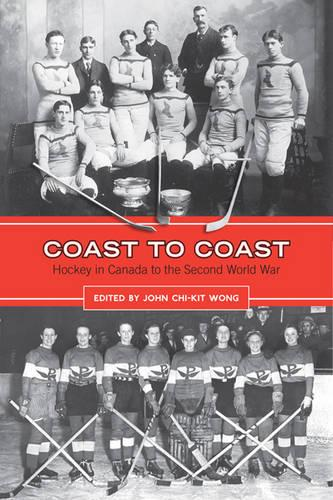 Coast to Coast: Hockey in Canada to the Second World War (Paperback)