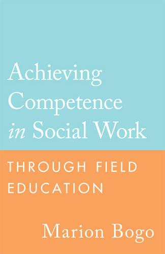Achieving Competence in Social Work through Field Education (Paperback)