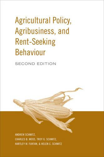 Agricultural Policy, Agribusiness and Rent-Seeking Behaviour (Paperback)