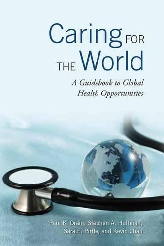 Caring for the World: A Guidebook to Global Health Opportunities (Paperback)