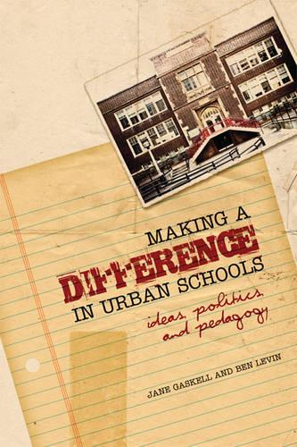 Making a Difference in Urban Schools: Ideas, Politics, and Pedagogy (Paperback)