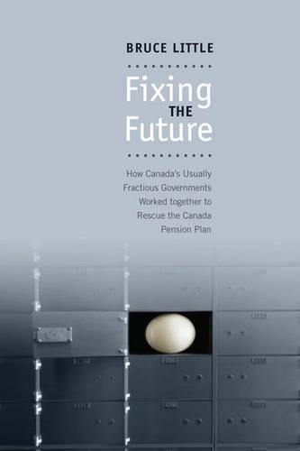 Fixing the Future: How Canada's Usually Fractious Governments Worked Together to Rescue the Canada Pension Plan - Research unit on classroom learning & computer use in schools (Paperback)