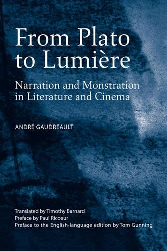 From Plato to Lumiere: Narration and Monstration in Literature and Cinema (Paperback)