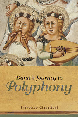 Dante's Journey to Polyphony (Hardback)