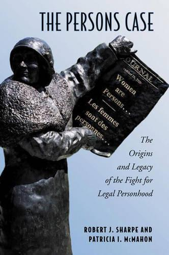 The Persons Case: The Origins and Legacy of the Fight for Legal Personhood (Paperback)