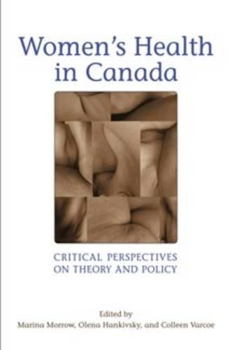 Women's Health in Canada: Critical Perspectives on Theory and Policy (Paperback)
