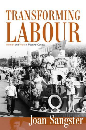 Transforming Labour: Women and Work in Postwar Canada (Paperback)