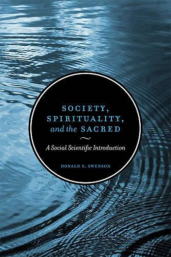 Society, Spirituality, and the Sacred: A Social Scientific Introduction (Paperback)