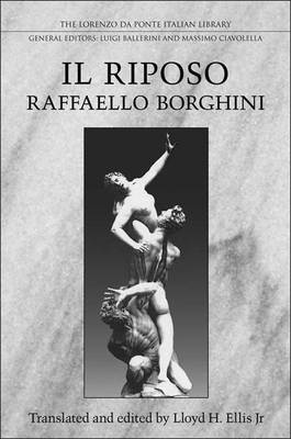 """Raffaello Borghini's Il """"Riposo"""" - The Lorenzo Da Ponte Italian Library (Hardback)"""