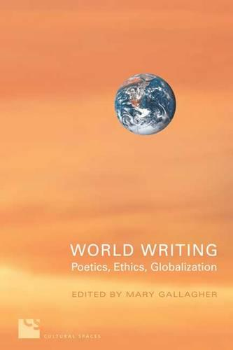 World Writing: Poetics, Ethics, Globalization (Hardback)