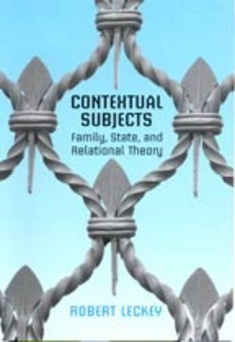 Contextual Subjects: Family, State, and Relational Theory (Hardback)