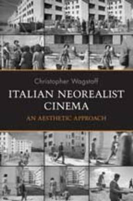 Italian Neorealist Cinema: An Aesthetic Approach (Hardback)