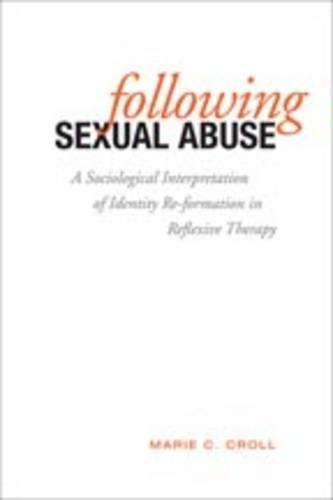 Following Sexual Abuse: A Sociological Interpretation of Identify Reformation in Reflexive Therapy (Hardback)