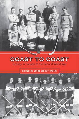 Coast to Coast: Hockey in Canada to the Second World War (Hardback)
