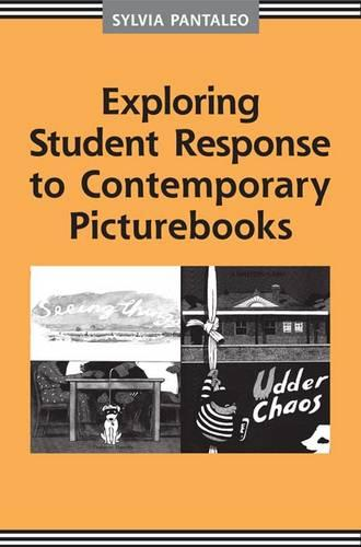 Exploring Student Response to Contemporary Picturebooks (Hardback)