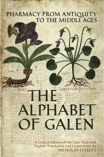 The Alphabet of Galen: Pharmacy from Antiquity to the Middle Ages (Hardback)