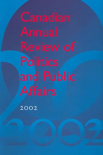 Canadian Annual Review of Politics and Public Affairs 2002 - Canadian Annual Review of Politics and Public Affairs (Hardback)