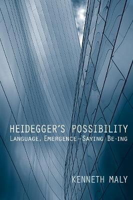 Heidegger's Possibility: Language, Emergence - Saying Be-ing (Hardback)