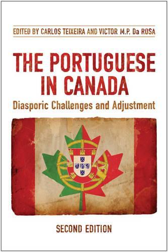 The Portuguese in Canada: Diasporic Challenges and Adjustment (Hardback)