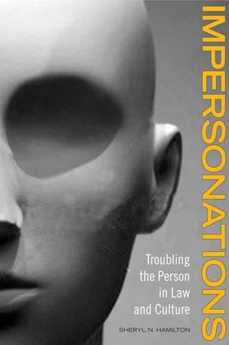 Impersonations: Troubling the Person in Law and Culture (Hardback)