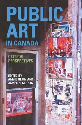Public Art in Canada: Critical Perspectives (Hardback)