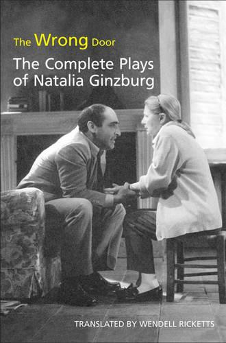 The Wrong Door: The Complete Plays of Natalia Ginzburg - Toronto Italian Studies (Hardback)