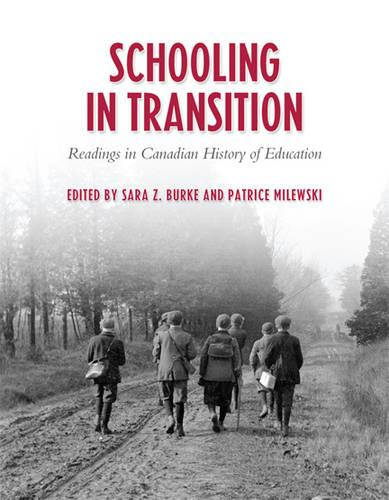 Schooling in Transition: Readings in Canadian History of Education (Hardback)