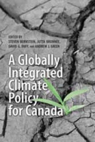 A Globally Integrated Climate Policy for Canada (Hardback)