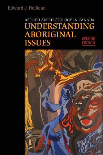 Applied Anthropology in Canada: Understanding Aboriginal Issues (Hardback)