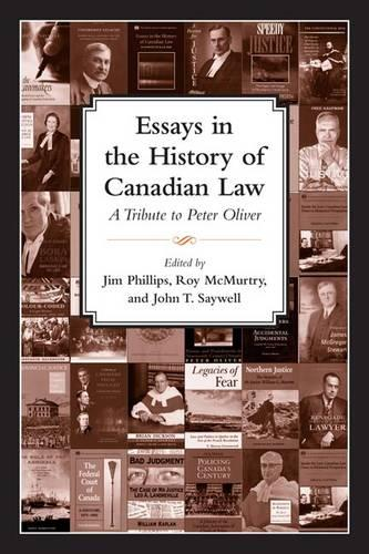 Essays in the History of Canadian Law: A Tribute to Peter N. Oliver - Essays in the History of Canadian Law X (Hardback)