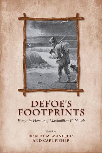 Defoe's Footprints: Essays in Honour of Maximillian E. Novak (Hardback)