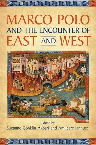 Marco Polo and the Encounter of East and West (Hardback)