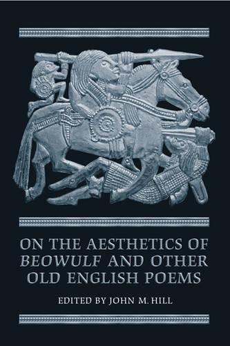 On the Aesthetics of Beowulf and Other Old English Poems - Toronto Anglo-Saxon Series (Hardback)