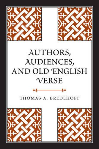 Authors, Audiences, and Old English Verse (Hardback)
