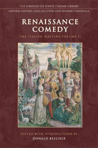 Renaissance Comedy: The Italian Masters - Volume 2 - Lorenzo Da Ponte Italian Library (Hardback)