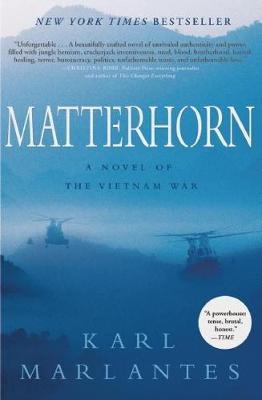Matterhorn: A Novel of the Vietnam War (Hardback)
