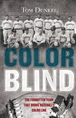 Color Blind: The Forgotten Team That Broke Baseball's Color Line (Hardback)