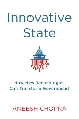 Innovative State: How New Technologies Can Transform Government (Hardback)