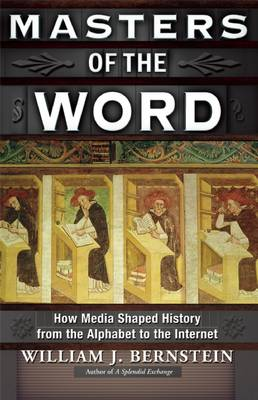 Masters of the Word: How Media Shaped History from the Alphabet to the Internet (Paperback)