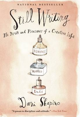 Still Writing: The Perils and Pleasures of a Creative Life (Paperback)