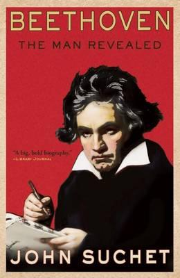 Beethoven: The Man Revealed (Hardback)