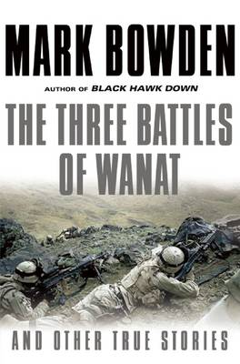 The Three Battles of Wanat: And Other True Stories (Hardback)