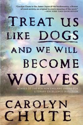 Treat Us Like Dogs and We Will Become Wolves (Paperback)
