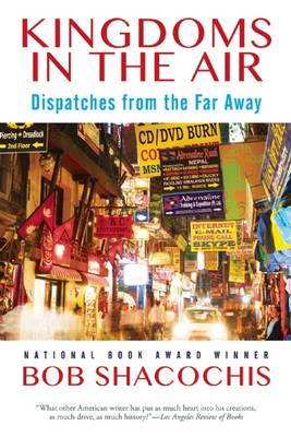 Kingdoms in the Air: Dispatches from the Far Away (Hardback)